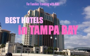 Best Hotels with Kids in Tampa Bay
